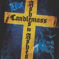 Candlemass- Ashes To Ashes