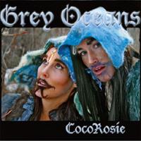 Cocorosie - recensione grey oceans