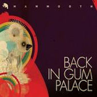 Mammooth-Back in Gum Palace