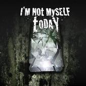 im-not-myself-today