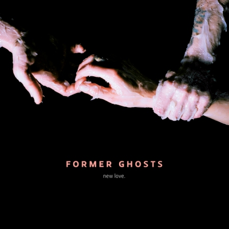Former Ghosts- New Love