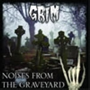 Grim- Noises From The Graveyard