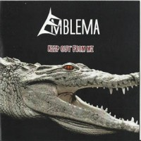 Emblema- Keep Out From Me
