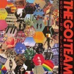 The Go! Team- Rolling Blackouts