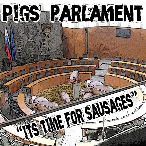 Pigs Parlament- It's Time for Sausages