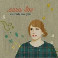 Sara Lov- I Already Love You