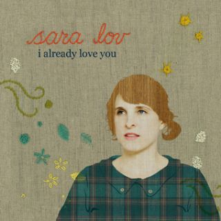 Sara Lov- I Already Love You