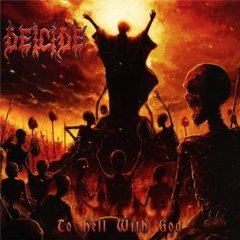 Deicide- To Hell With God