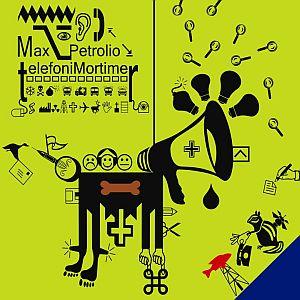 Max Petrolio- Telefoni Mortimer
