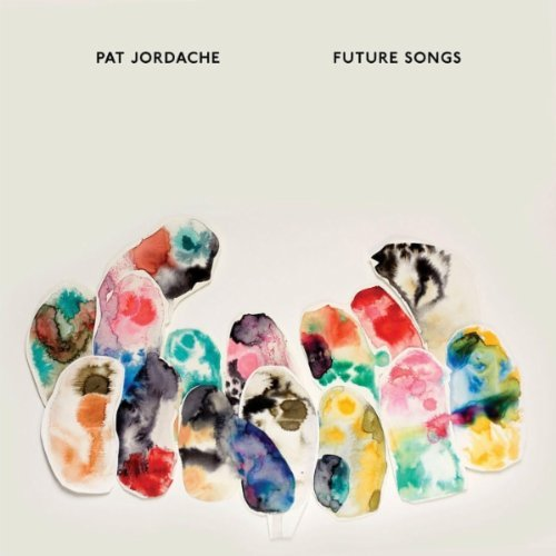 Pat Jordache- Future Songs