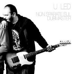 U_Led- Non Sparate Sul Dubmaster
