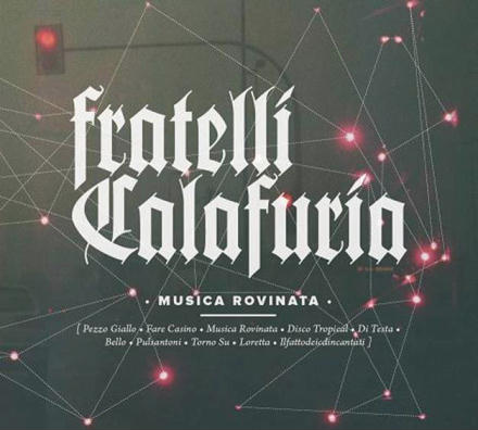 fratelli-calafuria_musica-rovinata