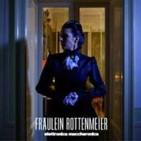 Fraulein Rottenmeier: Elettronica Maccheronica