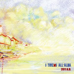 I Treni All'alba- 2011 A.D.