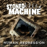 Stoned Machine- Human Regression