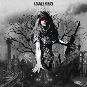 Kalashnikov - Living In A Psycho-Caos Era