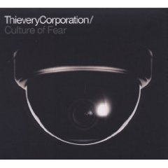 Thievery Corporation- Culture of Fear