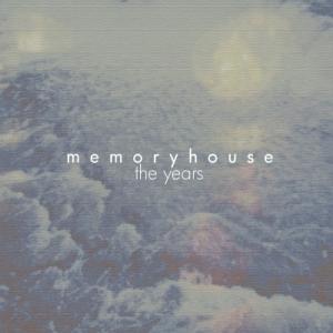 Memoryhouse- The Years EP
