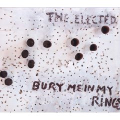 The Elected- Bury Me In My Rings
