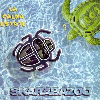 Skarabazoo- La Calda Estate