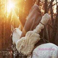 Death In Vegas- Trans-Love Energies