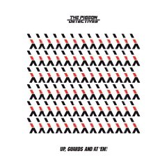 The Pigeon Detectives- Up, Guards And At 'Em!'
