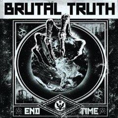 Brutal Truth- End Time