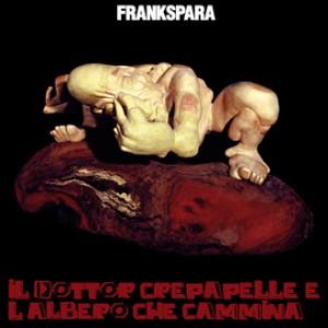 Frankspara- Il Dottor Crepapelle e L' Albero Che Cammina