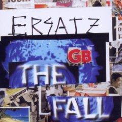The Fall: Ersatz G.B.