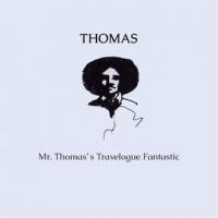 Thomas- Mr. Thomas's Travelogue Fantastic