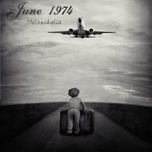 June 1974- Melancholia