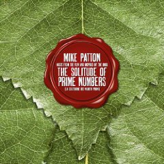 Mike Patton- The Solitude Of Prime Numbers