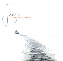 Jowjo- Out of the Window Into the House