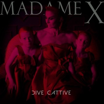 Madame X- Dive Cattive