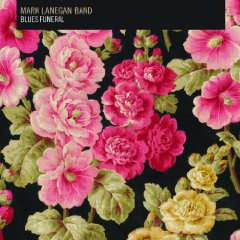 Mark Lanegan- Blues Funeral