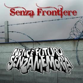 Senza Frontiere- Non c'è futuro senza memoria
