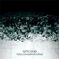 Syncoop- Fatecomesenoncifossi
