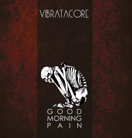 Vibratacore- Good Morning Pain
