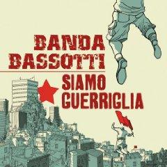 Banda Bassotti- Siamo Guerriglia