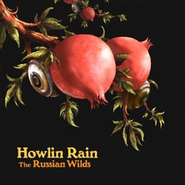 Howlin' Rain- The Russian Wilds