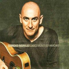 Sergio Sgrilli- Dieci Venti d'Amore
