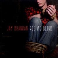 Jay Brannan- Rob Me Blind