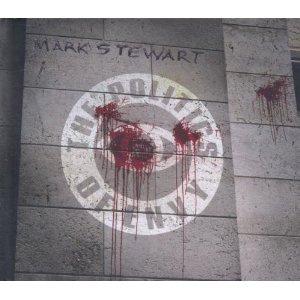 Mark Stewart- The Politics Of Envy