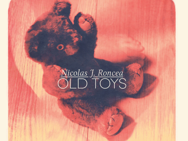Nicolas J. Roncea- Old Toys