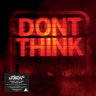 the-chemical-brothers-dont-think