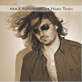 Max Navarro- Hard Times