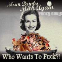 Mum Drinks Milk Again- Who Wants To Fuck?!