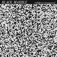 Black Marble- A Different Arragement