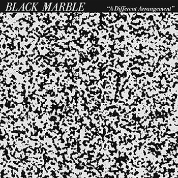 Black Marble- A Different Arragement
