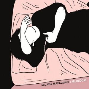 Michele Maraglino- I Mediocri